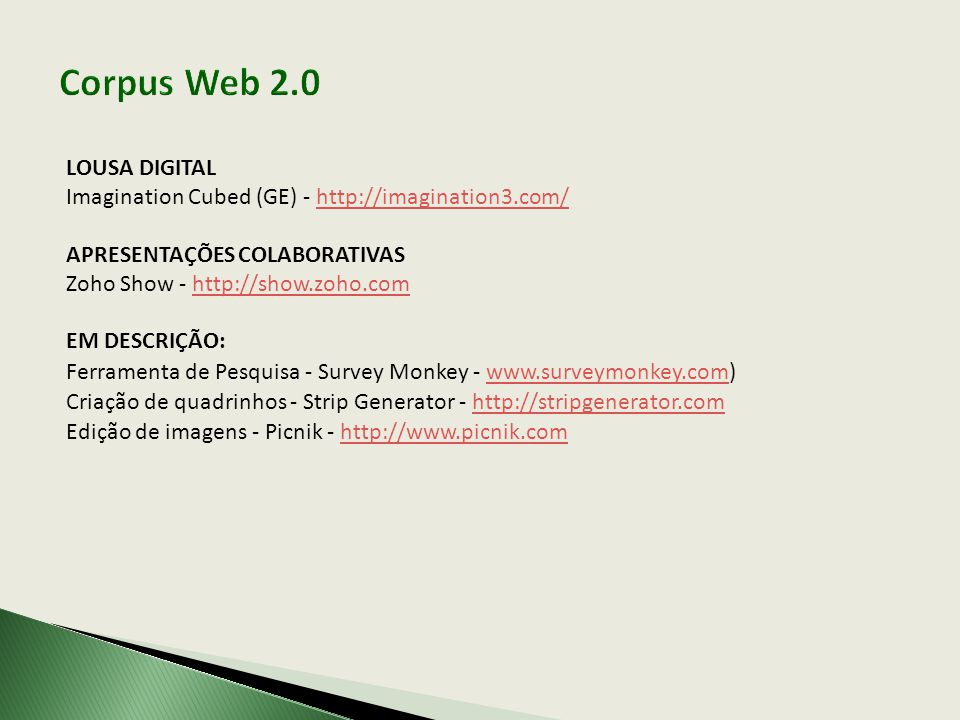 LOUSA DIGITAL Imagination Cubed (GE) - http://imagination3.com/http://imagination3.com/ APRESENTAÇÕES COLABORATIVAS Zoho Show - http://show.zoho.comht