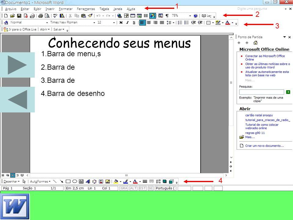1.Barra de menu,s 2.Barra de 3.Barra de 4.Barra de desenho 1 2 3 4 Conhecendo seus menus