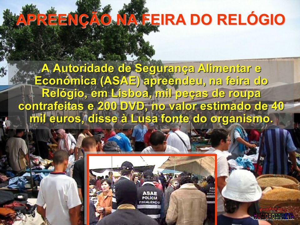 A Autoridade de Segurança Alimentar e Económica (ASAE) apreendeu, na feira do Relógio, em Lisboa, mil peças de roupa contrafeitas e 200 DVD, no valor estimado de 40 mil euros, disse à Lusa fonte do organismo.