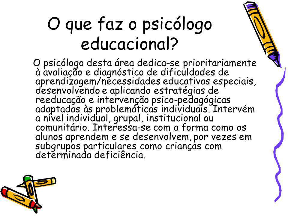 O que faz o psicólogo educacional.