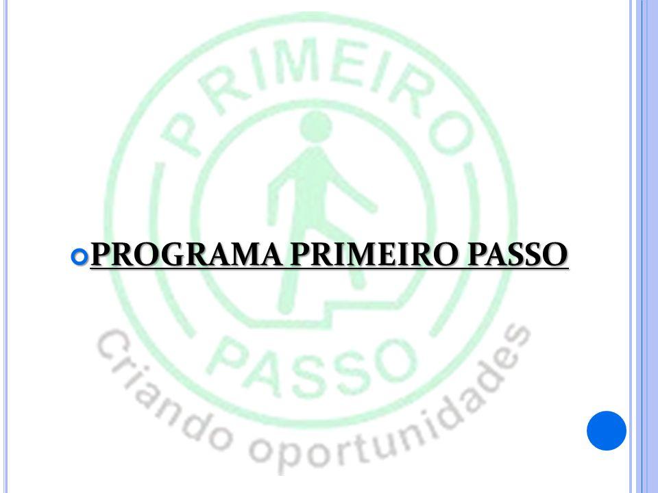 PROGRAMA PRIMEIRO PASSO PROGRAMA PRIMEIRO PASSO