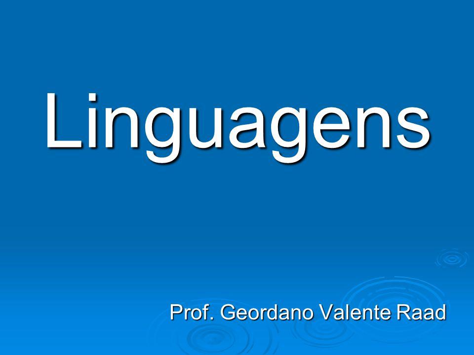 Linguagens Prof. Geordano Valente Raad