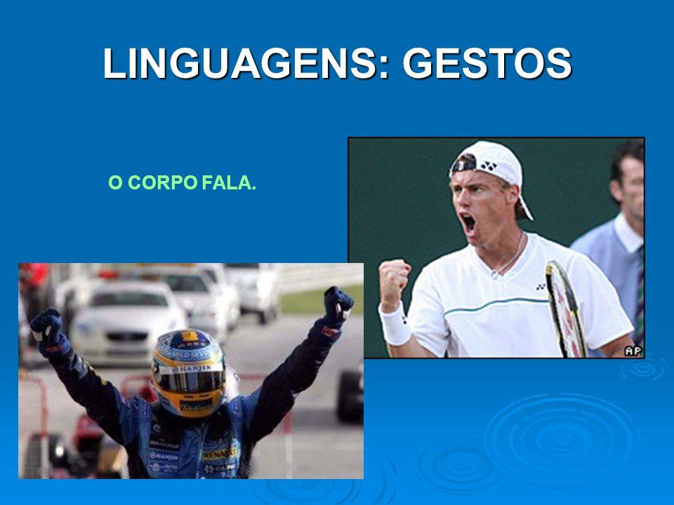 LINGUAGENS: GESTOS