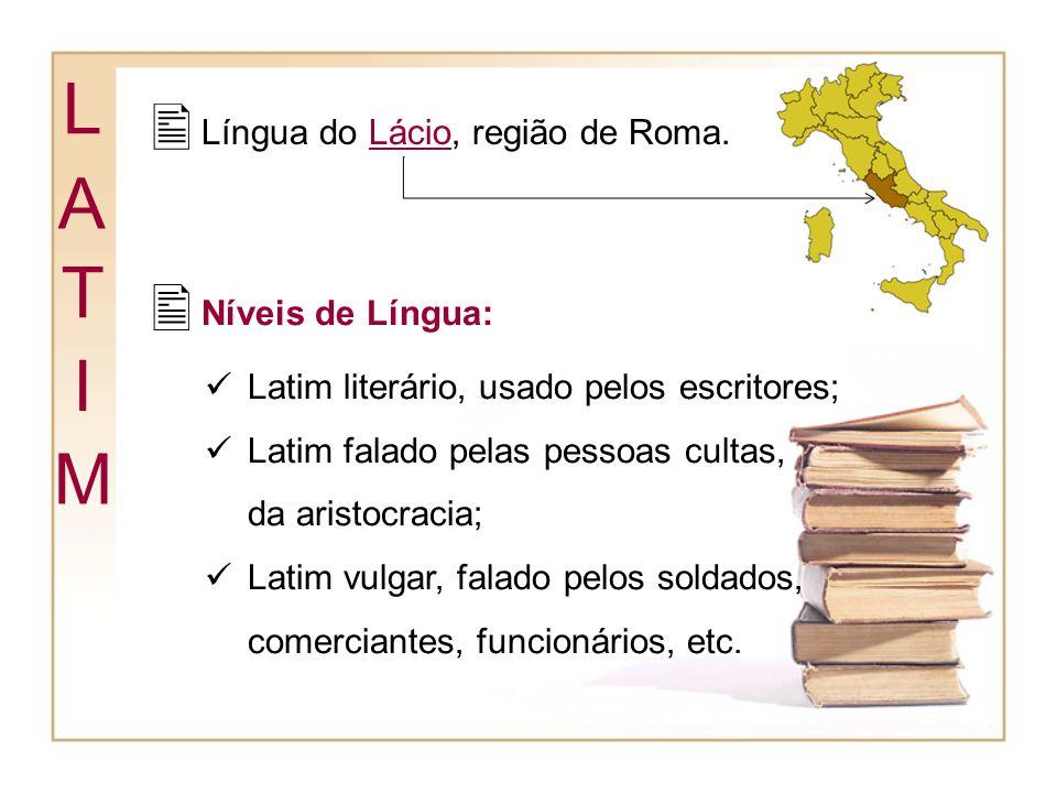 Língua do Lácio, região de Roma.