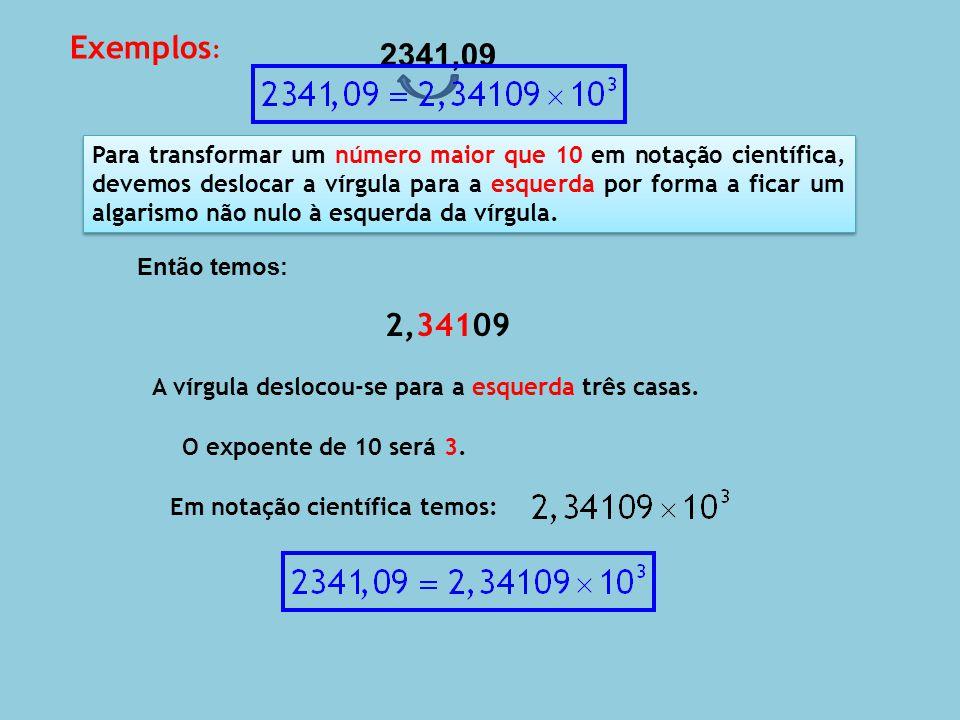 Vamos escrever em notação científica o número: 43265 4,3265 A vírgula deslocou-se para a esquerda quatro casas.