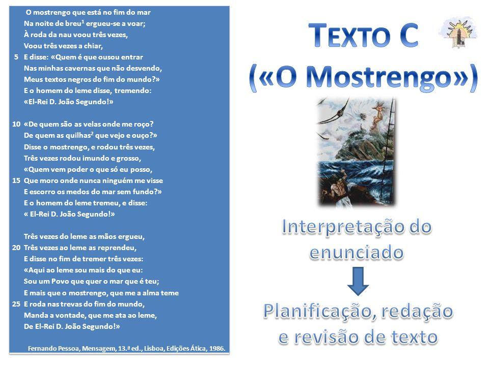 Redige um TEXTO EXPOSITIVO, com um mínimo de 70 e um máximo de 120 palavras, em que apresentes linhas fundamentais de leitura do poema de Fernando Pessoa e em que relaciones este poema com o episódio «O Adamastor», de Os Lusíadas.
