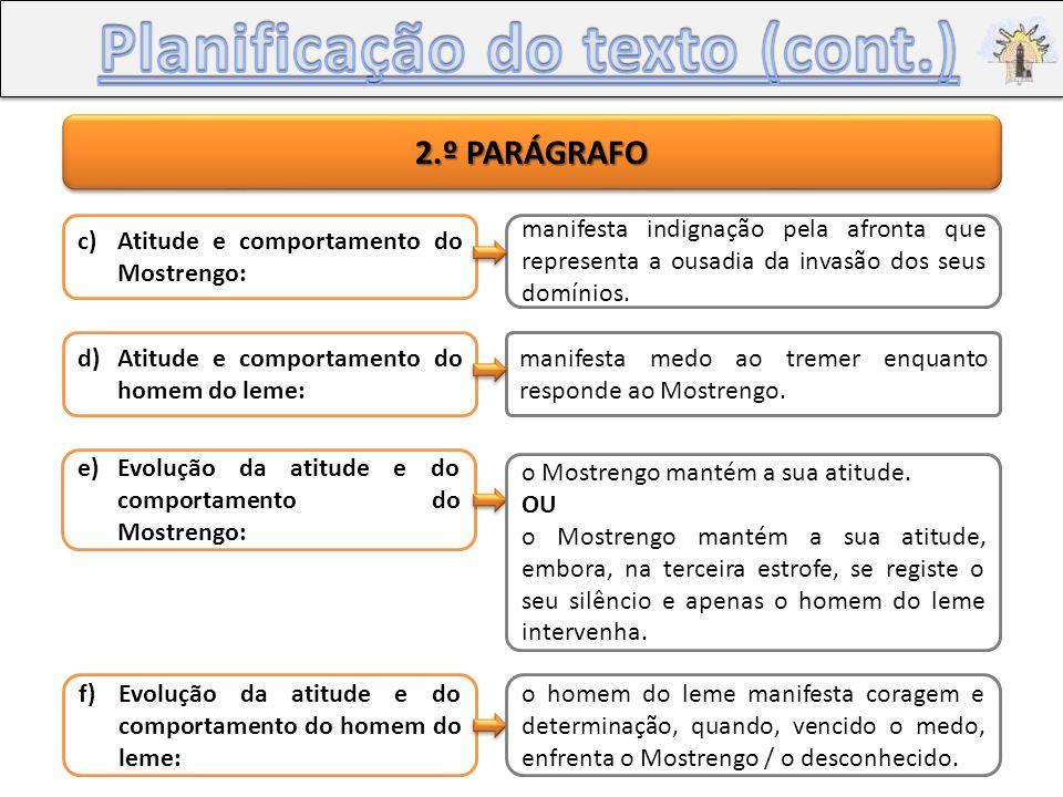 3.º PARÁGRAFO g) e h) Duas semelhanças entre «O Mostrengo» e «O Adamastor».