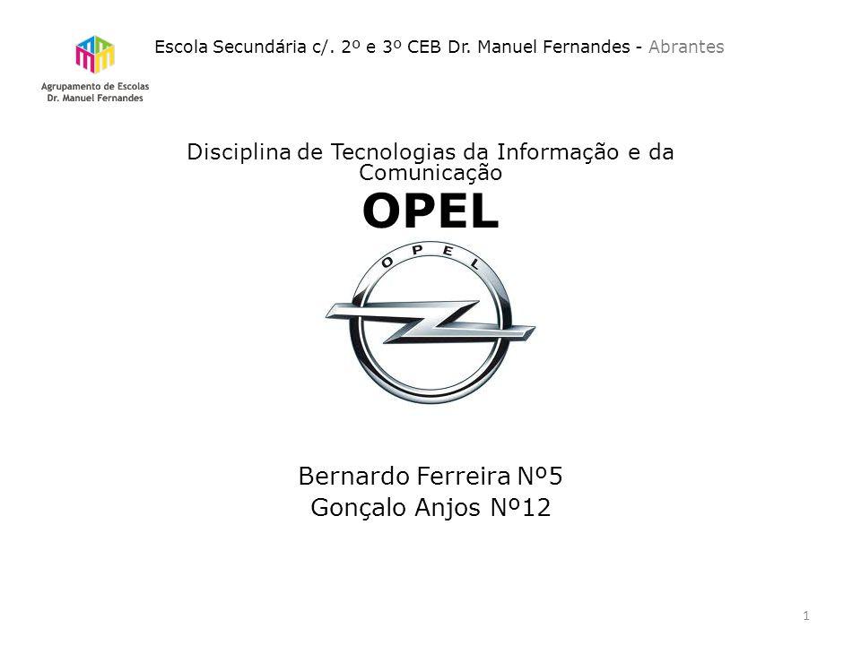 Indice Introdução 3 Historia 4 Biografia do fundador 5 Tipos de modelos 6 Evolução da Opel 7/8 Conclusão 9 Webegrafia 10 2