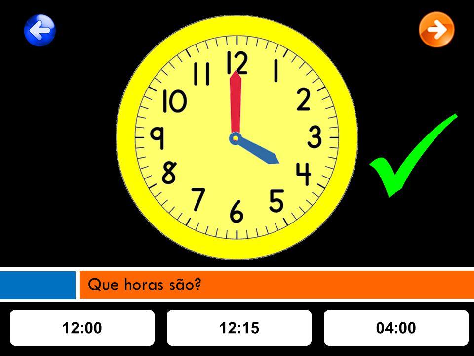 12:1512:0004:00 Que horas são