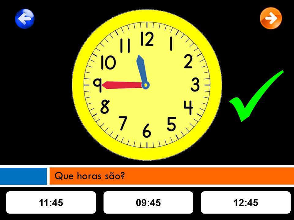 11:4509:4512:45 Que horas são?