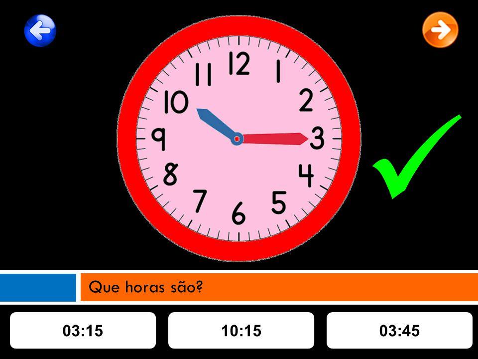 03:1510:1503:45 Que horas são?