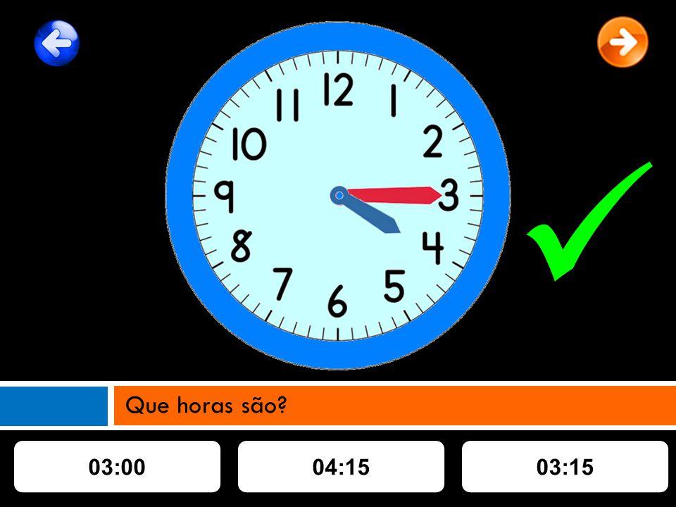 03:0004:1503:15 Que horas são?