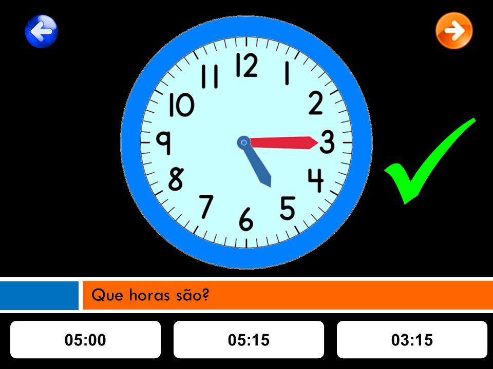 05:0005:1503:15 Que horas são