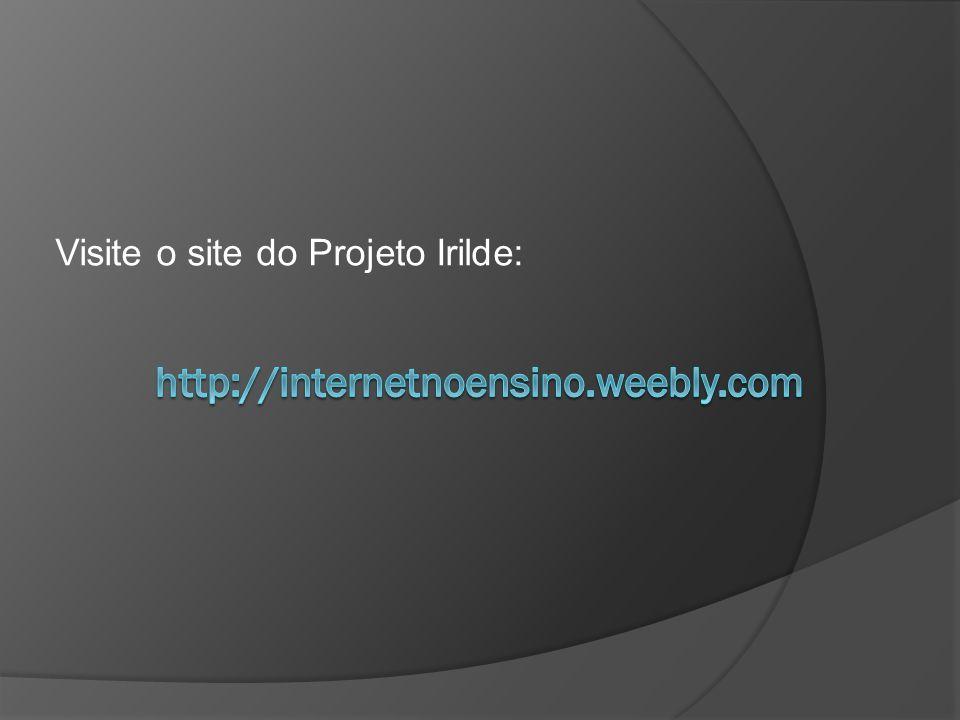 Visite o site do Projeto Irilde: