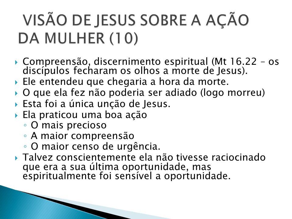 Compreensão, discernimento espiritual (Mt 16.22 – os discípulos fecharam os olhos a morte de Jesus).