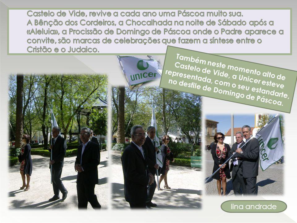 Também neste momento alto de Castelo de Vide, a Unicer esteve representada, com o seu estandarte, no desfile de Domingo de Páscoa.