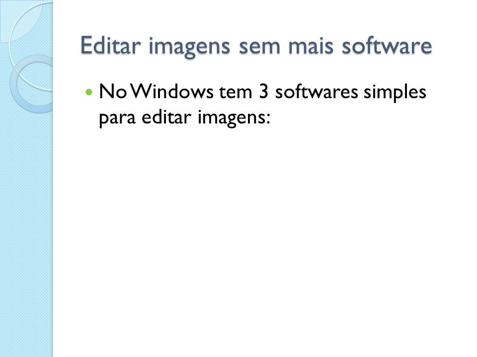 O tradicional Paint (aqui versão do windows 7)