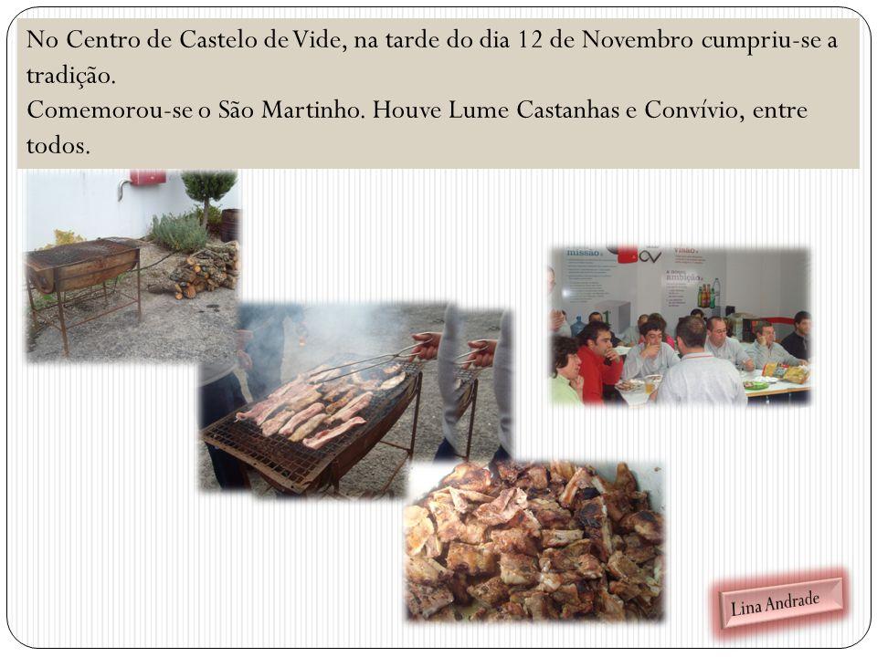 No Centro de Castelo de Vide, na tarde do dia 12 de Novembro cumpriu-se a tradição.