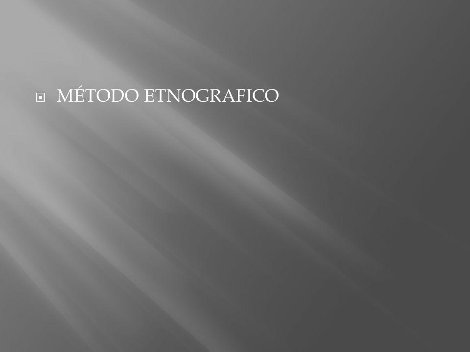 MÉTODO ETNOGRAFICO