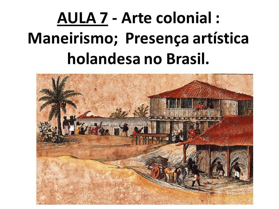 ARTE NO BRASIL COLONIAL Por mais de 30 anos após a chegada de Cabral (1500-1530), apenas algumas expedições de reconhecimento e patrulhamento vinham até a nova terra descoberta.