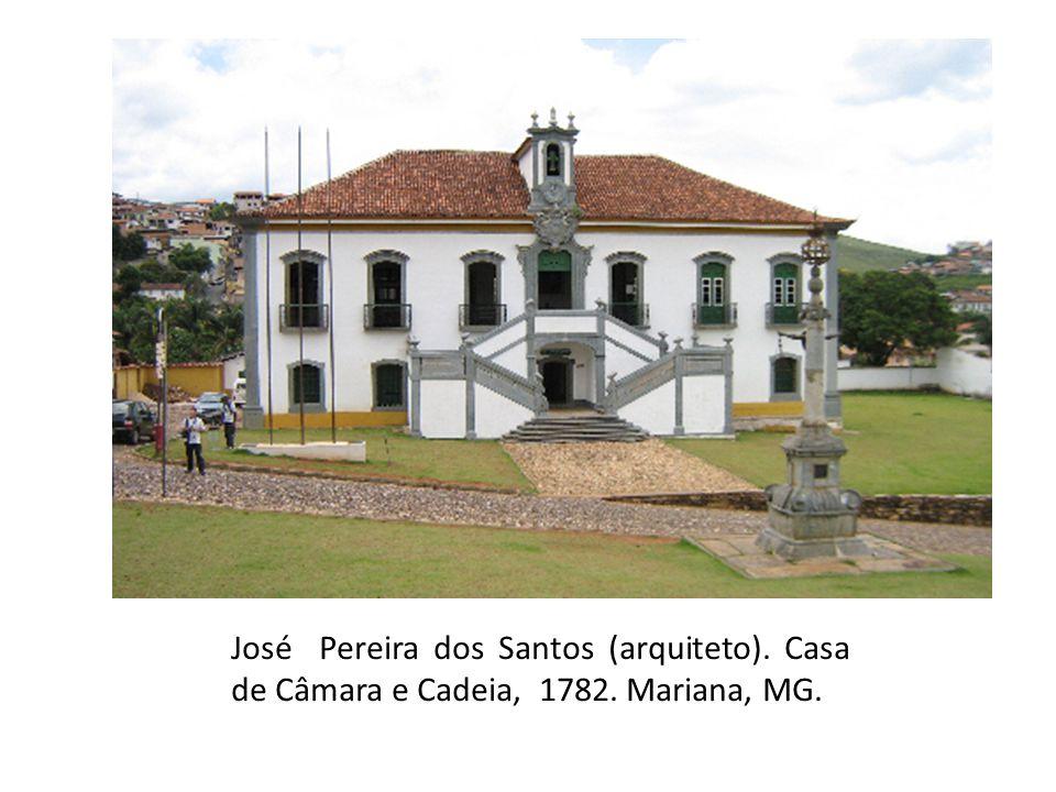 José Pereira dos Santos (arquiteto). Casa de Câmara e Cadeia, 1782. Mariana, MG.