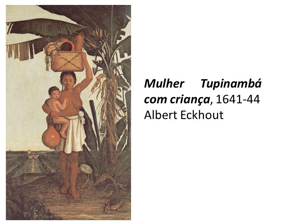 Mulher Tupinambá com criança, 1641-44 Albert Eckhout