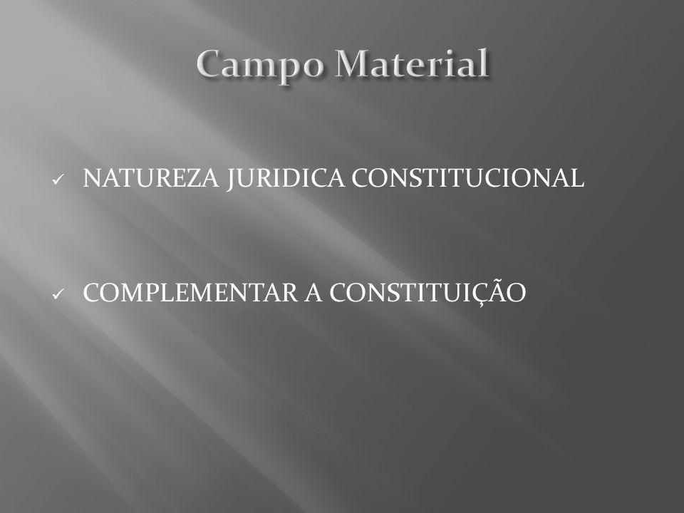NATUREZA JURIDICA CONSTITUCIONAL COMPLEMENTAR A CONSTITUIÇÃO