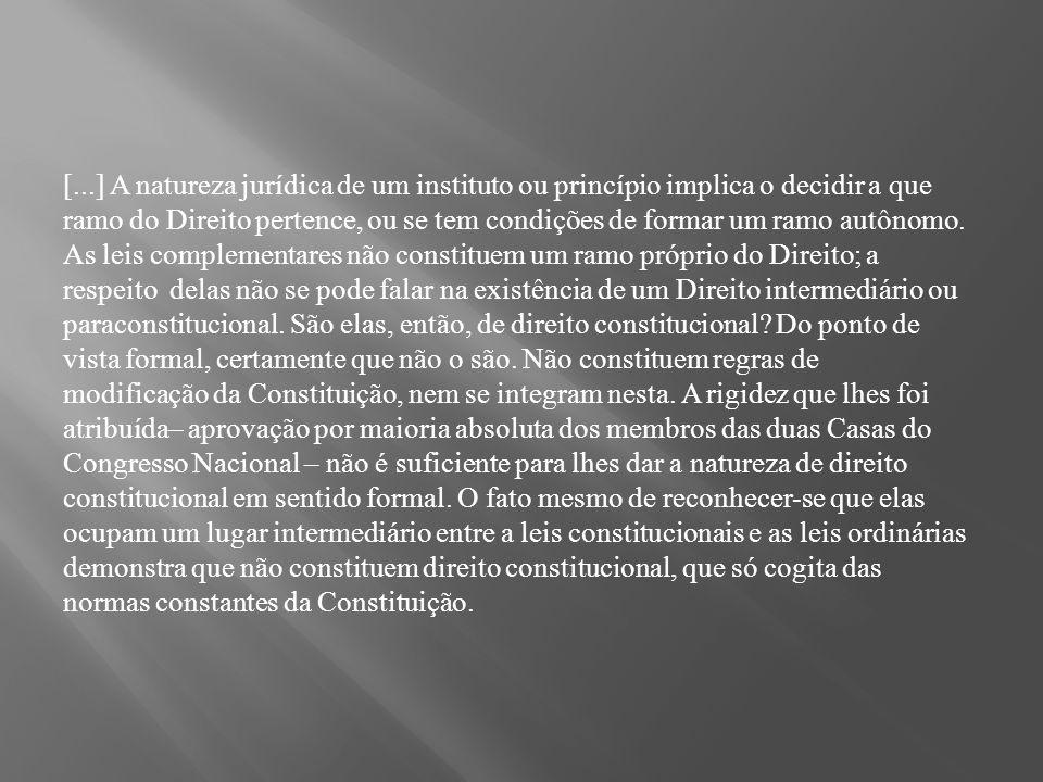 [...] A natureza jurídica de um instituto ou princípio implica o decidir a que ramo do Direito pertence, ou se tem condições de formar um ramo autônom