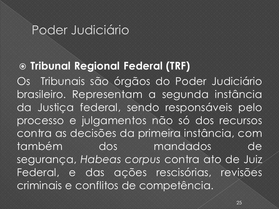 Tribunal Regional Federal (TRF) Os Tribunais são órgãos do Poder Judiciário brasileiro. Representam a segunda instância da Justiça federal, sendo resp