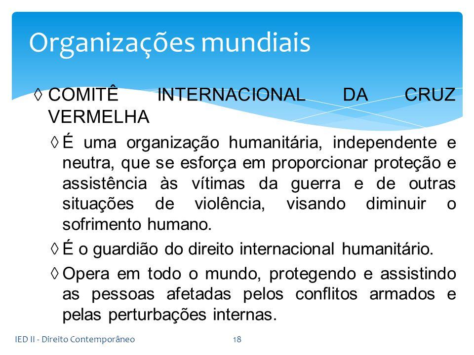 COMITÊ INTERNACIONAL DA CRUZ VERMELHA É uma organização humanitária, independente e neutra, que se esforça em proporcionar proteção e assistência às v