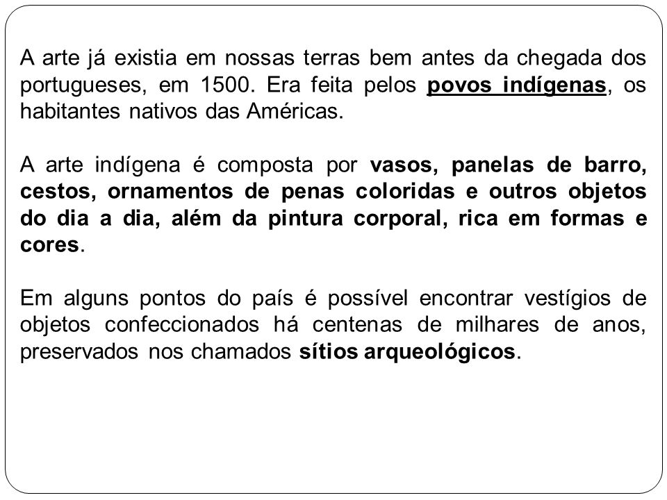 A pré-história brasileira O Brasil possui muitos achados importantes que mostram uma rica pré- história.
