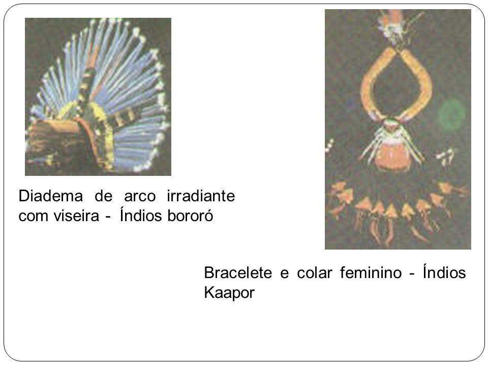 Diadema de arco irradiante com viseira - Índios bororó Bracelete e colar feminino - Índios Kaapor