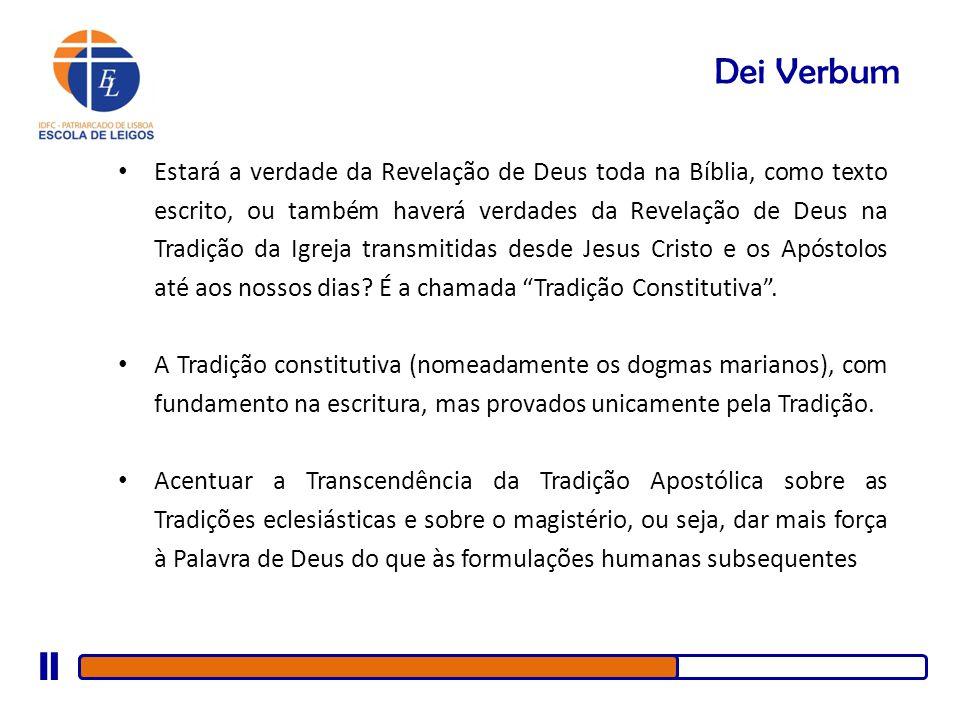 Dei Verbum Estará a verdade da Revelação de Deus toda na Bíblia, como texto escrito, ou também haverá verdades da Revelação de Deus na Tradição da Igr