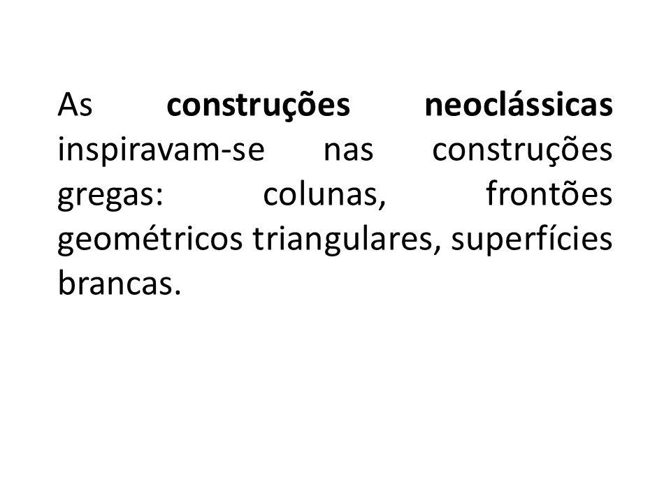 As construções neoclássicas inspiravam-se nas construções gregas: colunas, frontões geométricos triangulares, superfícies brancas.