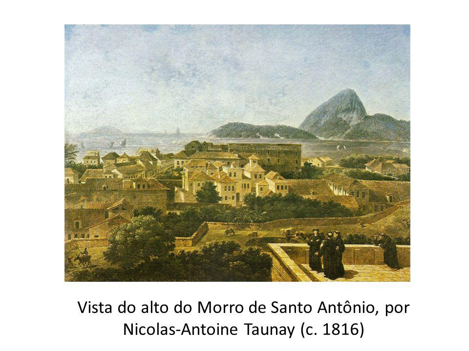 Vista do alto do Morro de Santo Antônio, por Nicolas-Antoine Taunay (c. 1816)