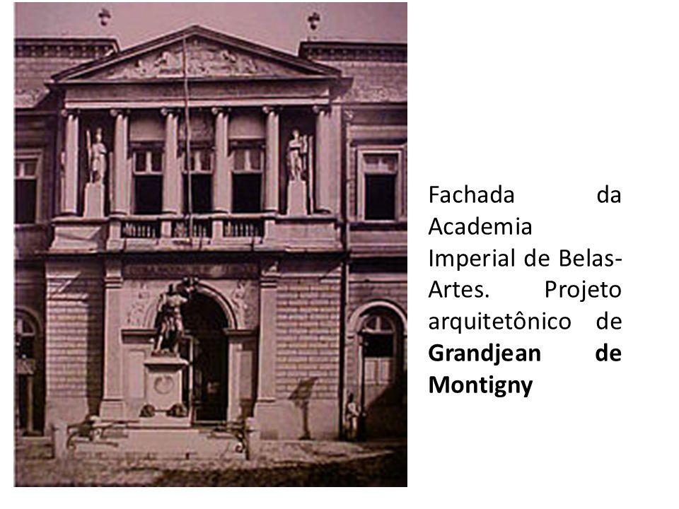 Fachada da Academia Imperial de Belas- Artes. Projeto arquitetônico de Grandjean de Montigny