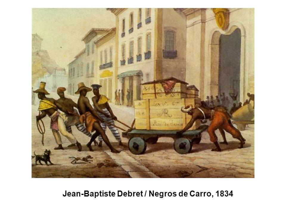 Jean-Baptiste Debret / Negros de Carro, 1834