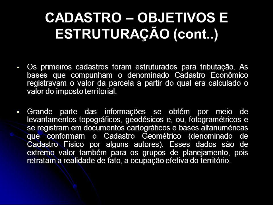 CADASTRO – AMPLIAÇÃO DOS SEUS OBJETIVOS Certamente, um dos fatos que se destacam é a Resolução aprovada em 1992, na Conferência das Nações Unidas sobre Meio Ambiente e Desenvolvimento, realizada na cidade de Rio de Janeiro, que deixou clara a importância da informação territorial confiável para apoiar os processos de tomada de decisões para a preservação do meio ambiente e promover o desenvolvimento sustentável.