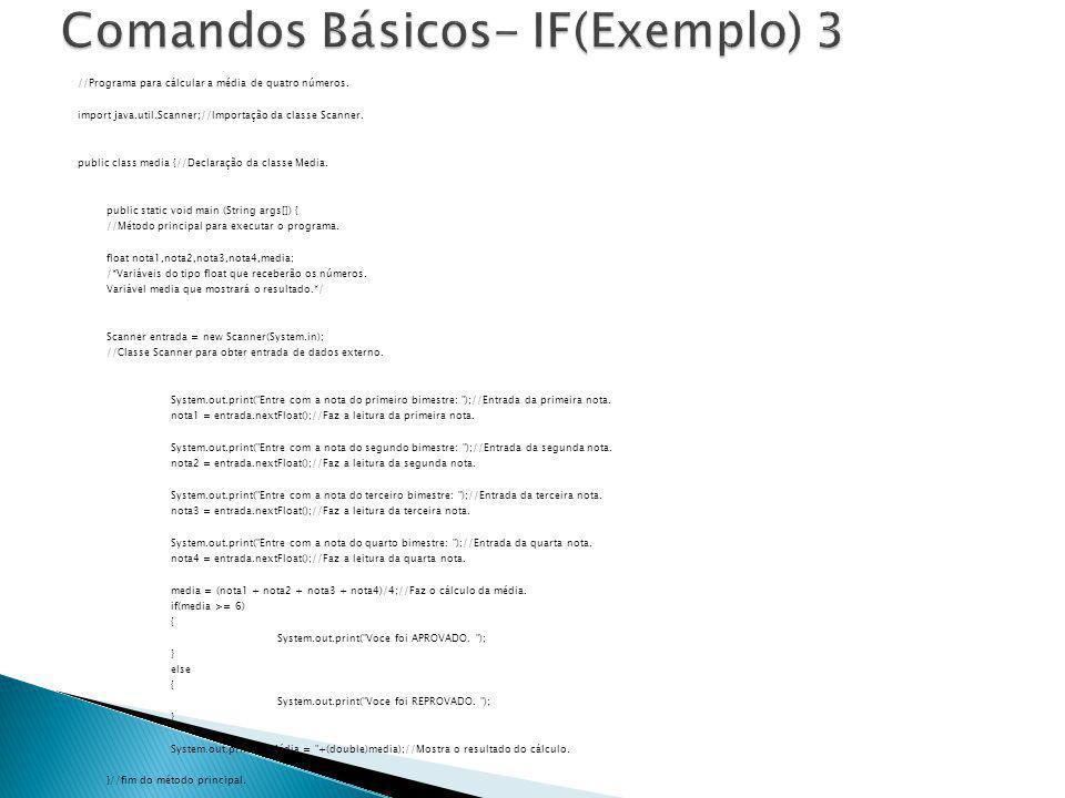 //Programa para cálcular a média de quatro números. import java.util.Scanner;//Importação da classe Scanner. public class media {//Declaração da class