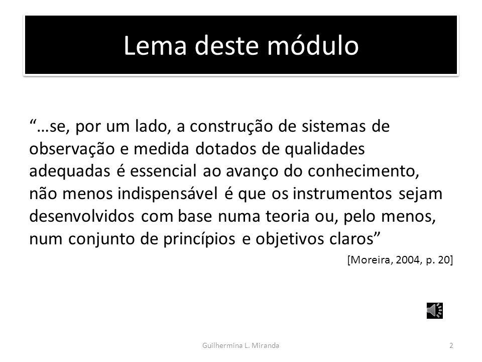 A Medida em Ciências Sociais (Parte 1.1.a) Instituto de Educação da Universidade de Lisboa Guilhermina Lobato Miranda gmiranda@campus.ul.pt