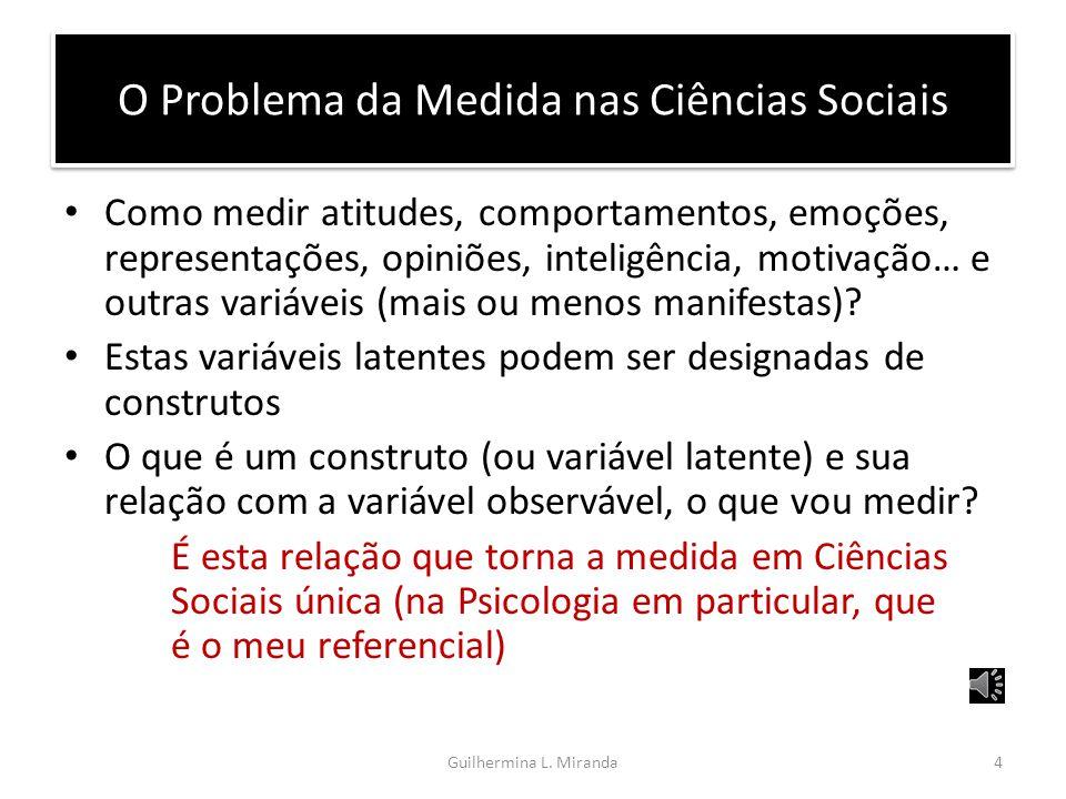 O Problema da Medida nas Ciências Sociais Assunto controverso. Mas… De uma forma geral, e mais generalizável, medir é um processo de observação e regi