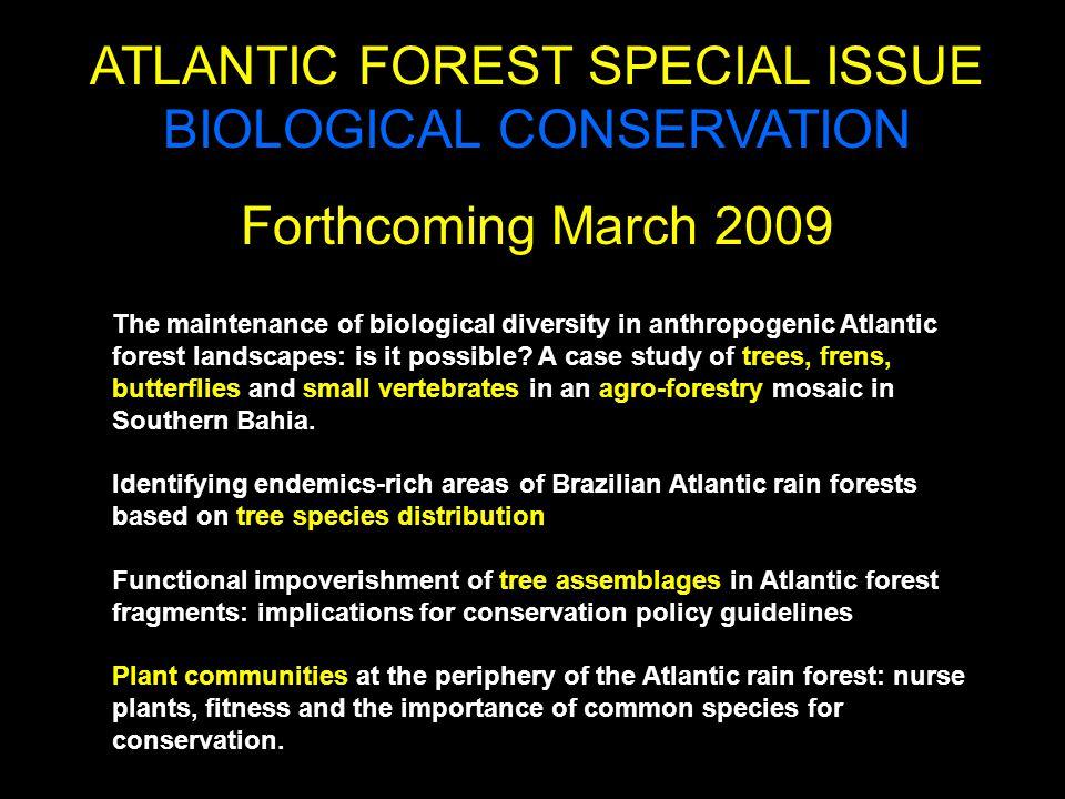Considerações finais i)Existe mais floresta do que as estimativas anteriores i)Devido à inclusão de áreas de floresta relativamente jovens (20-40 anos) ii)Porém bem menos do que a estimativa Probio (27%) iii)A maioria dos remanescentes são muito pequenos (<50ha; 83% do número de manchas) iv)Quase a metade (45%) da floresta está a menos de 100 m da borda e a maioria (73%) está a menos de 250 m da borda, indicando a que a matriz apresenta forte influência em muitos processos ecológicos florestais v)Existem 256 mil ha a mais de 2,5 km, e 57 mil há a mais de 5km (até 12km)