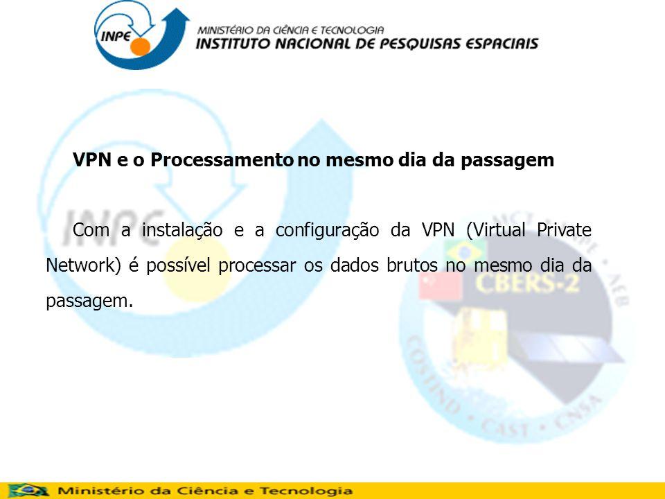 VPN e o Processamento no mesmo dia da passagem Com a instalação e a configuração da VPN (Virtual Private Network) é possível processar os dados brutos no mesmo dia da passagem.