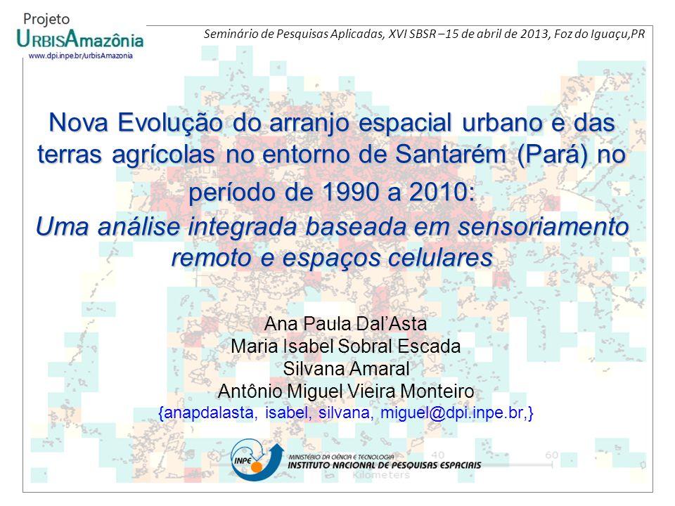 RESULTADOS Trajetórias 91 - 99 Trajetórias 00 - 10 1991 - 19991999 – 2010 Incremento área urbana (km²)9,175,7 1991 - 20002000 - 2010 Incremento populacional (hab)6.27929.650 Área urbana de Santarém