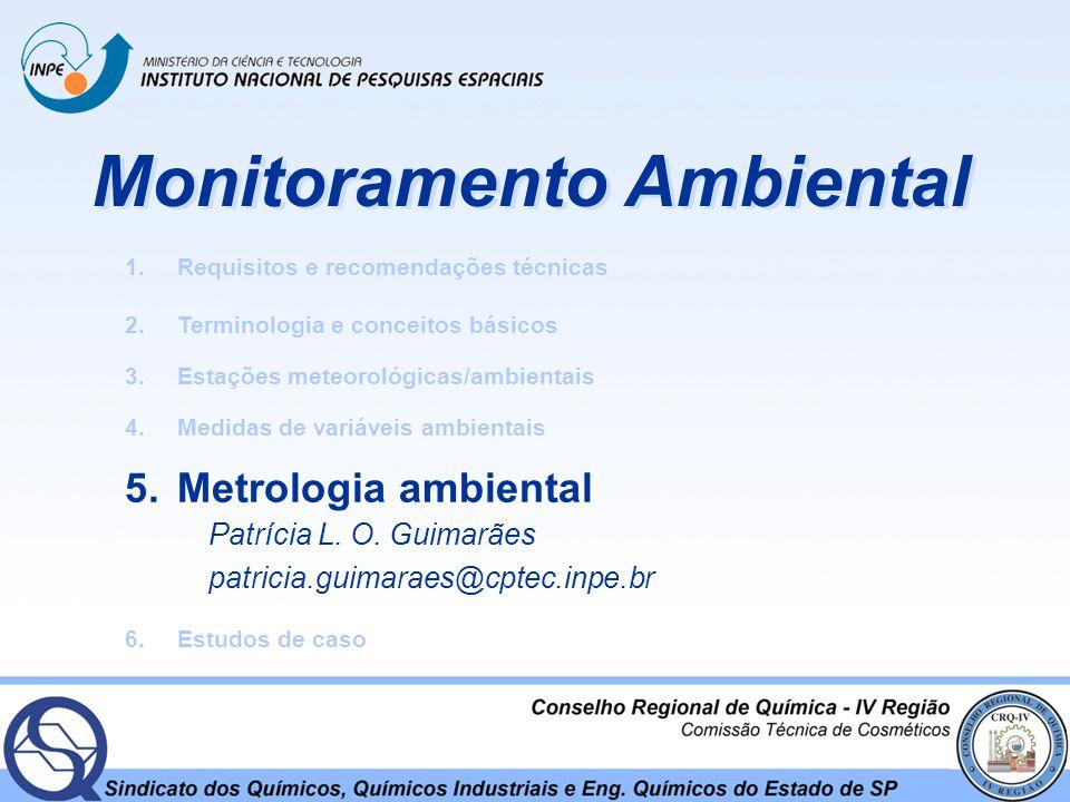 Monitoramento Ambiental 1.Requisitos e recomendações técnicas 2.Terminologia e conceitos básicos 3.Estações meteorológicas/ambientais 4.Medidas de var