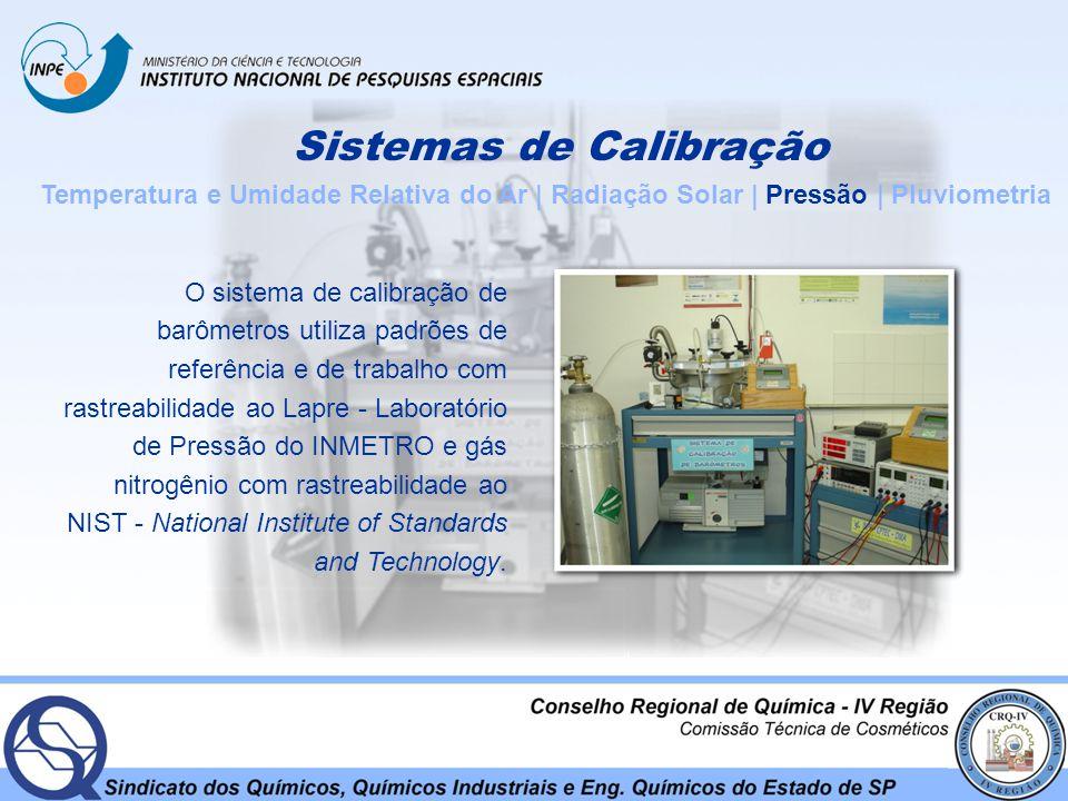 Sistemas de Calibração Temperatura e Umidade Relativa do Ar | Radiação Solar | Pressão | Pluviometria O sistema é composto por fluxímetro padrão, balança e volumetria calibrada, e tem rastreabilidade à Rede Brasileira de Calibração, RBC, do INMETRO