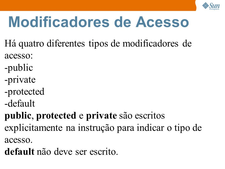 Métodos de Acesso (get) public class StudentRecord { private String name; : public String getName() { return name; }