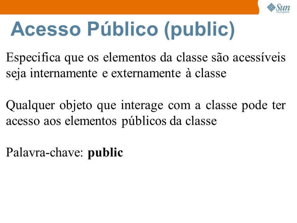 Exemplo (public) public class StudentRecord { public int name; public String getName(){ return name; }