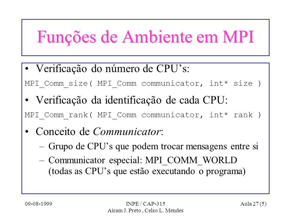 09-08-1999INPE / CAP-315 Airam J. Preto, Celso L.