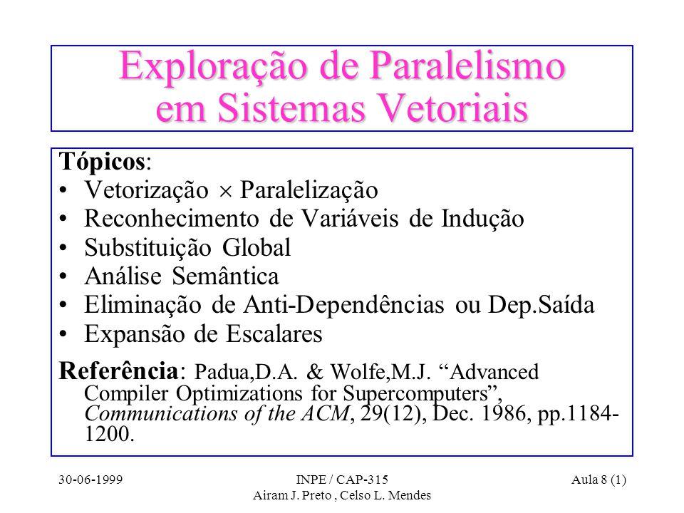 30-06-1999INPE / CAP-315 Airam J.Preto, Celso L.